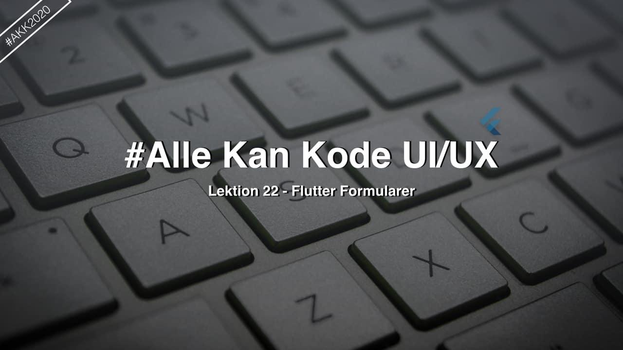 Lektionsbillede til lektion 22 i Alle Kan Kode sæson 2020, hvor vi koder i SwiftUI og flutter. Billedet viser titlen på lektionen, med et tastatur i baggrunden.